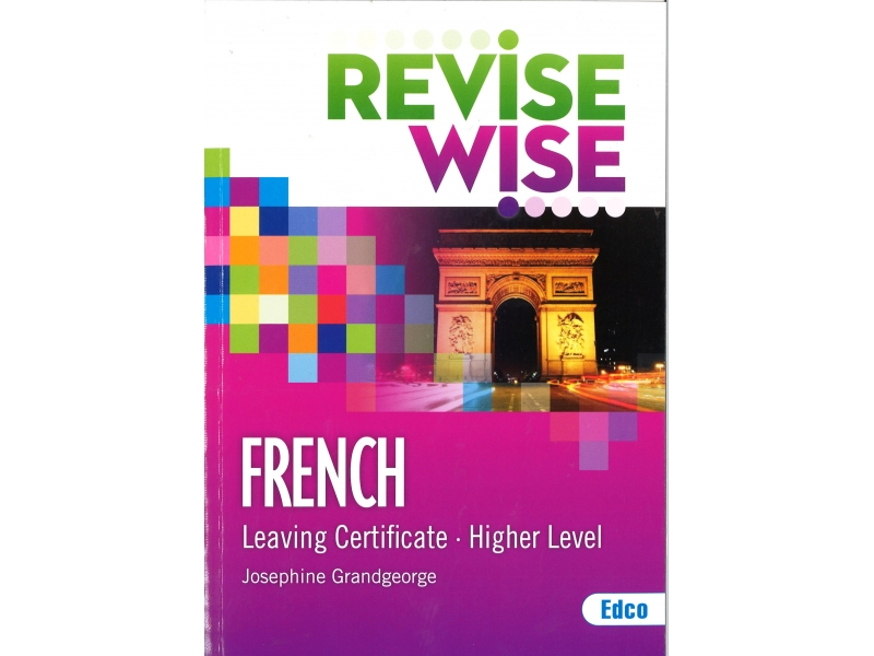 Revise Wise Leaving Certificate French Higher Level
