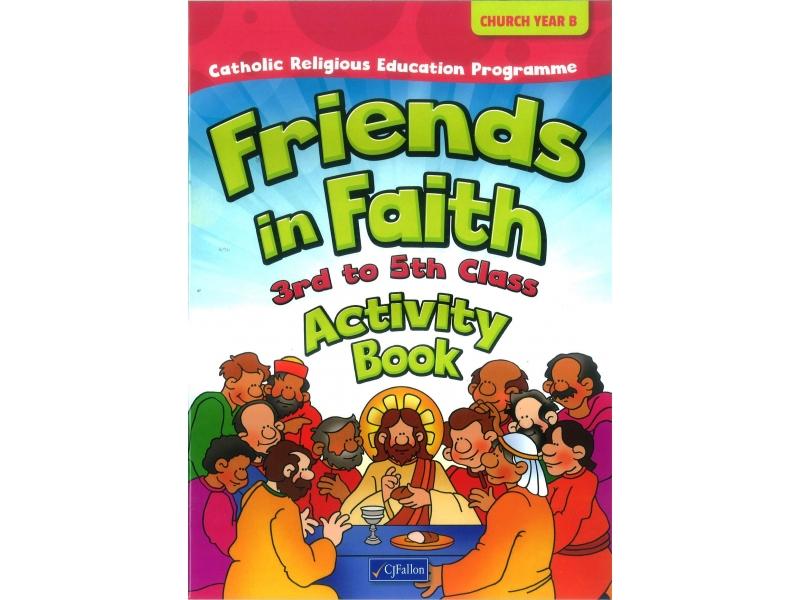 Friends In Faith Activity book 3rd-5th Class - Church Year B
