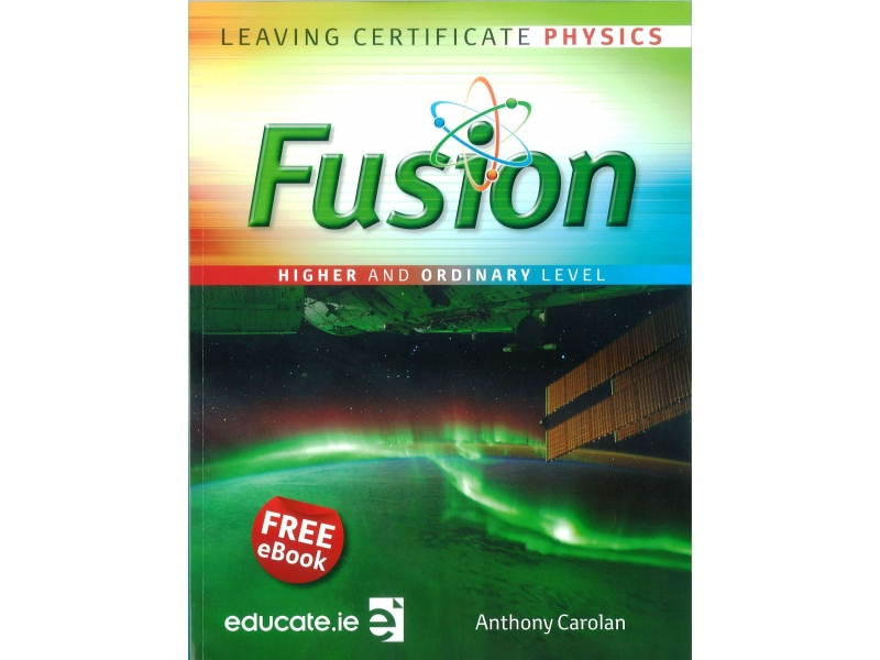 Fusion - Leaving Certificate Physics - Higher & Ordinary Level - Free eBook Included