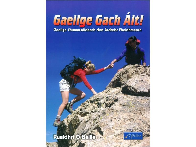 Gaeilge Gach Áit - Gaeilge Chumarsáideach don Ardteist Fheidhmeach.