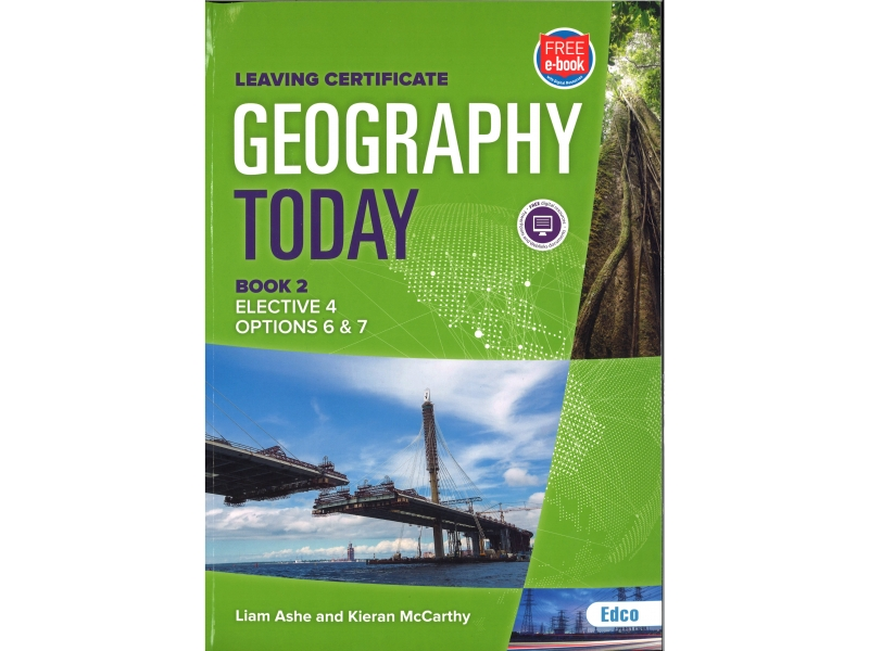 Geography Today 2 - Elective 4 - Options 6 & 7 - Leaving Certificate Geography - Includes Free eBook
