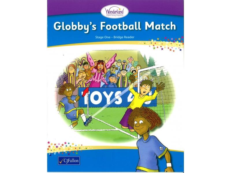 Globby's Football Match - Bridge Reader - Wonderland  Stage One - Junior & Senior Infants