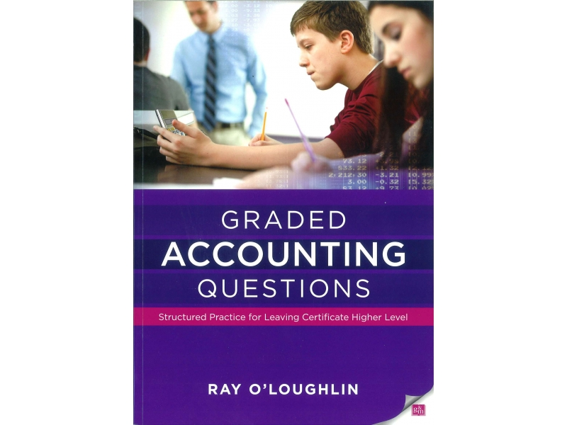 Graded Accounting Questions - Structured Practice For Leaving Certificate Higher Level