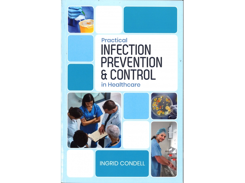 Practical Infection, Prevention & Control In Healthcare