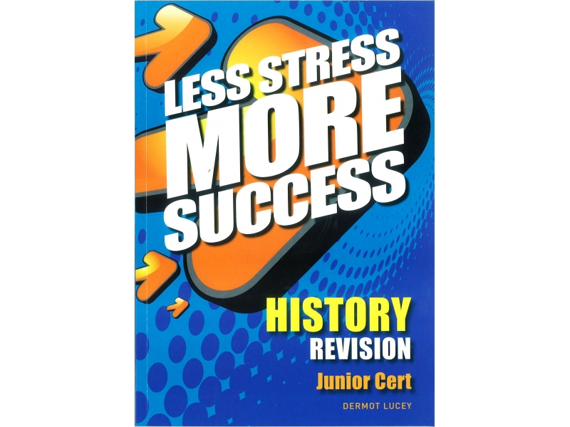 Less Stress More Success - Junior Certificate - History