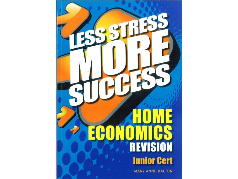 Less Stress More Success - Junior Certificate - Home Economics