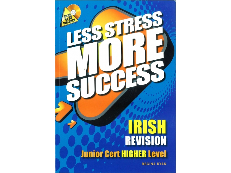 Less Stress More Success - Junior Certificate - Irish Higher Level