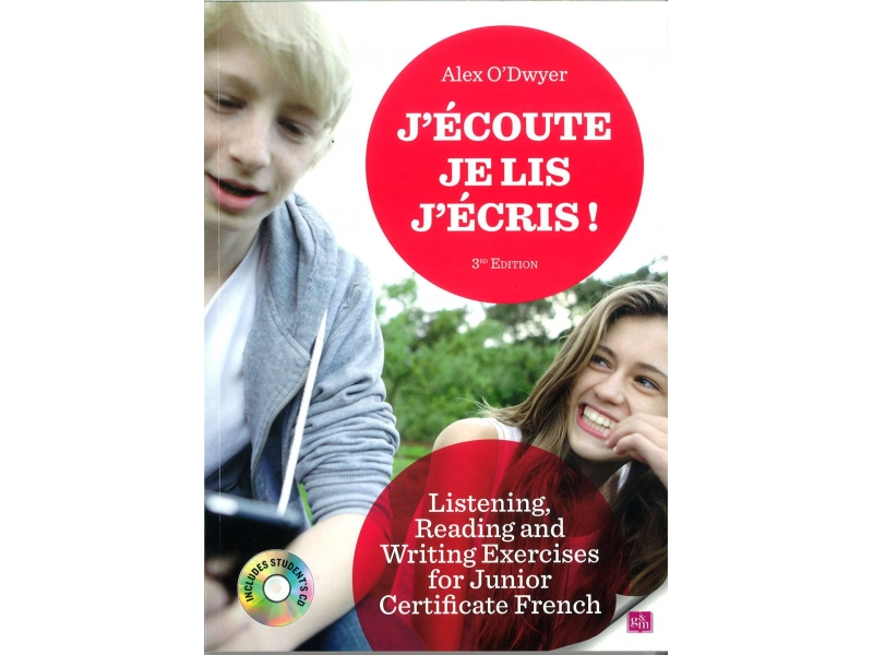 J'écoute, Je Lis, J'écris! - Listening, Reading and Writing Exercises for Junior Certificate French - 3rd Edition