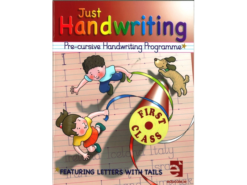 Just Handwriting: Pre-Cursive Handwriting Programme - First Class - Workbook & Practice Copy