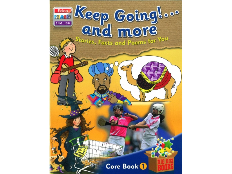 Keep Going! & More Stories, Facts & Poems For You - Core Book 1 - Big Box Adventures - Second Class
