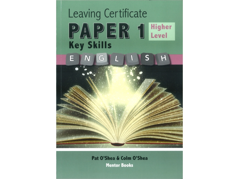 Leaving Certificate English Paper 1 - Key Skills Higher Level