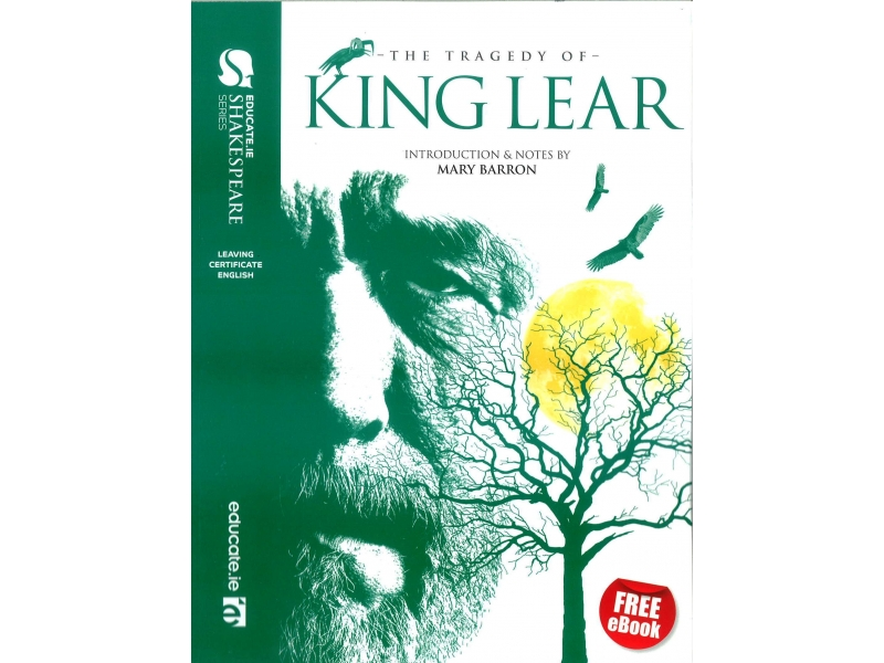 King Lear - Leaving Certificate English - Educate Shakespeare Series - Includes Free eBook
