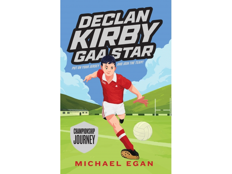 Declan Kirby GAA Star - Book 1 - Michael Egan