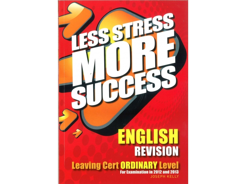 Less Stress More Success - Leaving Certificate - English Ordinary Level