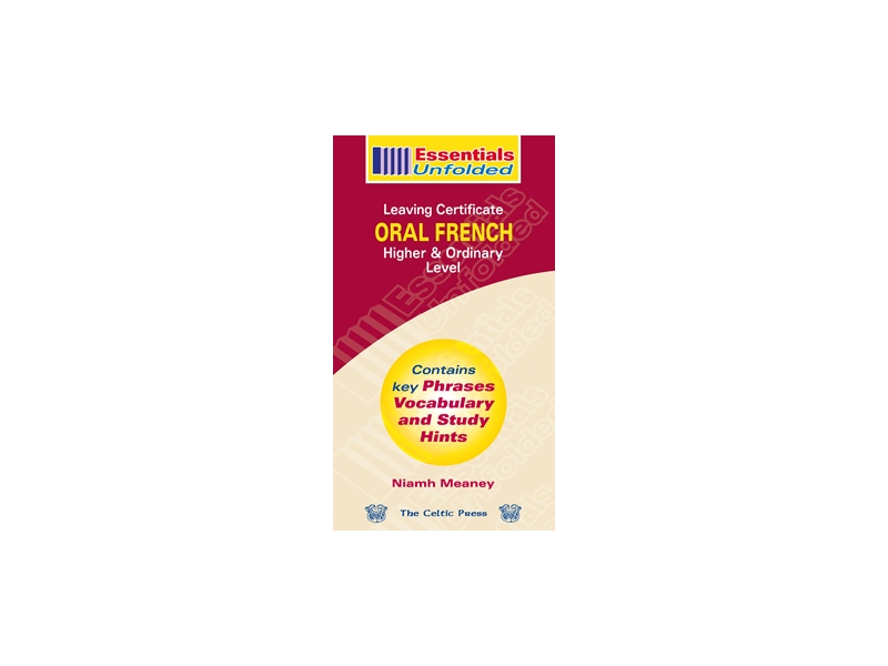 Essentials Unfolded French Oral - Leaving Certificate - Higher & Ordinary Level
