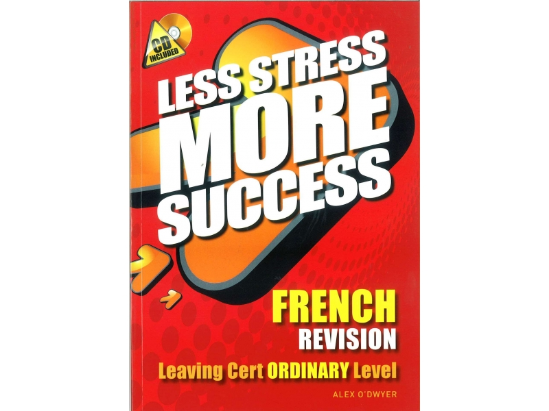 Less Stress More Success - Leaving Certificate - French Ordinary Level