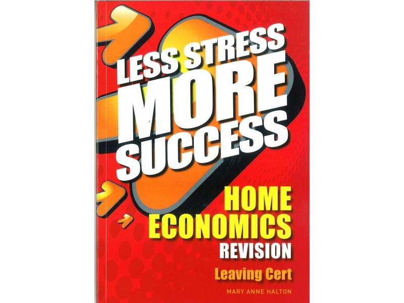 Less Stress More Success - Leaving Certificate - Home Economics