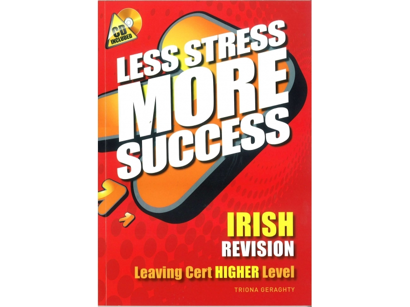 Less Stress More Success - Leaving Certificate - Irish Higher Level
