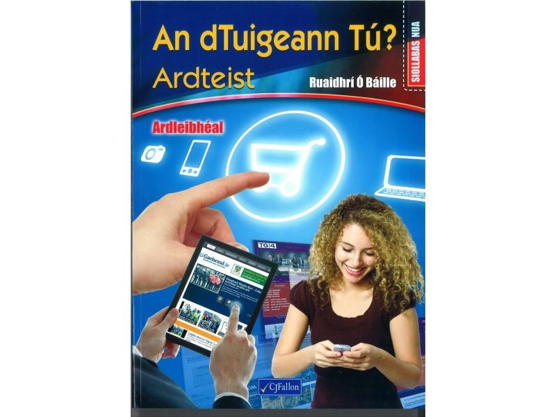 An dTuigeann Tú? Ardteist Ardleibhéal Pack - Siollabas Nua - Textbook & Workbook - Leaving Certificate Irish