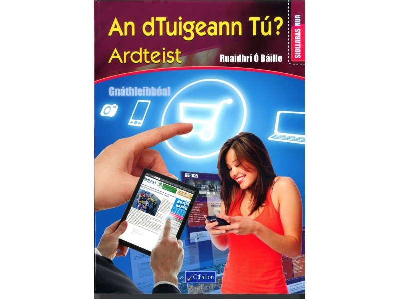 An dTuigeann Tú? Ardteist Gnáthleibhéal Pack - Siollabas Nua - Textbook & Workbook - Leaving Certificate Irish