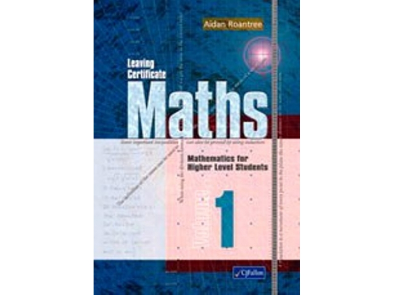 Leaving Certificate Maths Volume 1 Higher Level