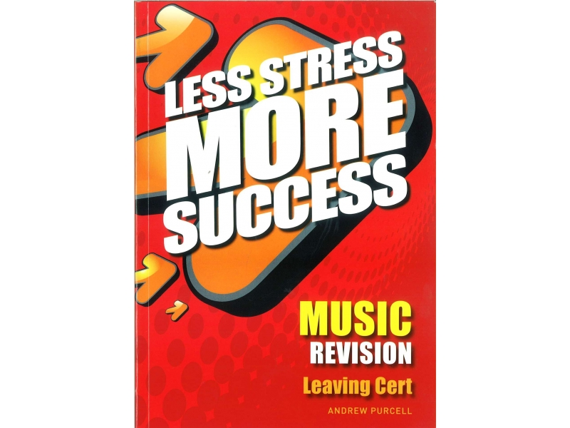 Less Stress More Success - Leaving Certificate - Music