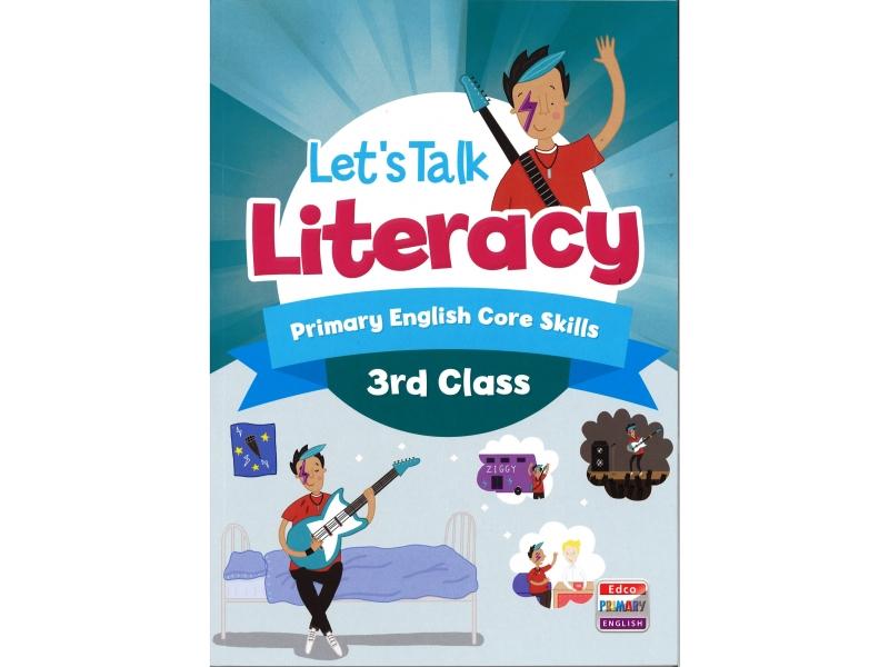 Lets Talk Literacy - Third Class - Primary English Core Skills