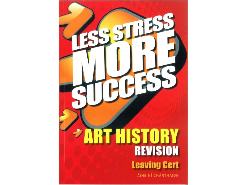 Less Stress More Success - Leaving Certificate - Art History