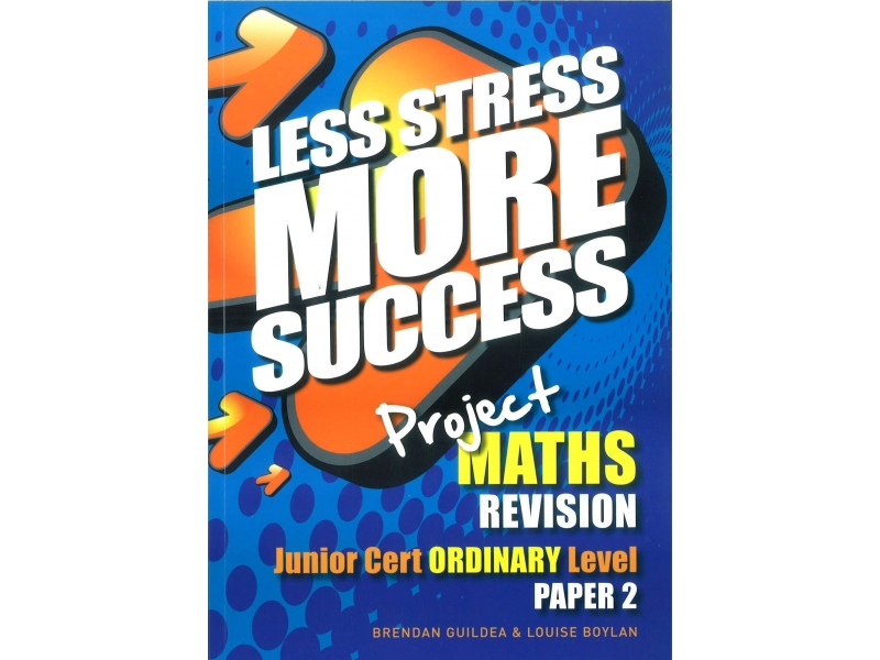 Less Stress More Success - Junior Certificate - Maths Ordinary Level Paper 2