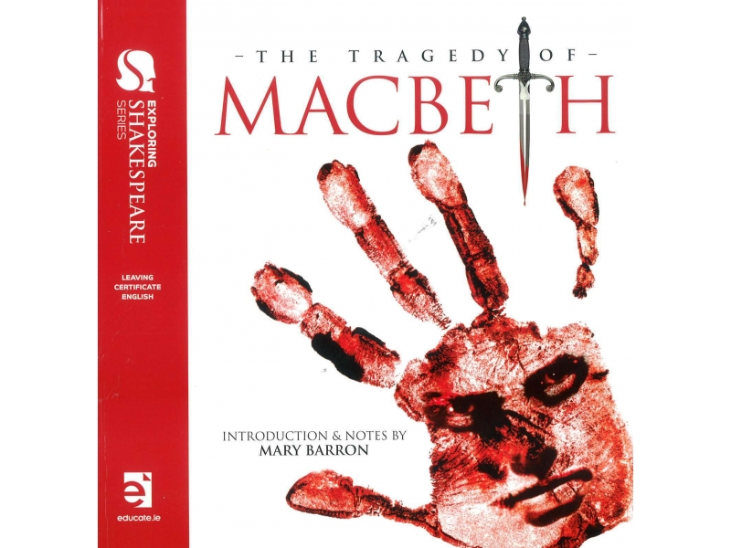 Macbeth - Leaving Certificate English - Educate Shakespeare Series Includes Free eBook