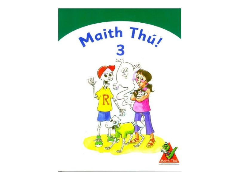 Maith Thú 3 - Third Class Textbook