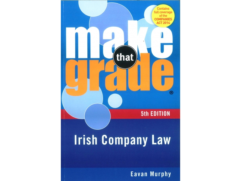 Make That Grade: Irish Company Law 5th Edition