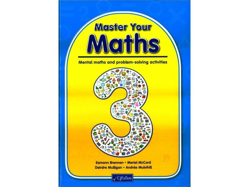 Master Your Maths 3 -  Mental Maths & Problem Solving Activities - Third Class