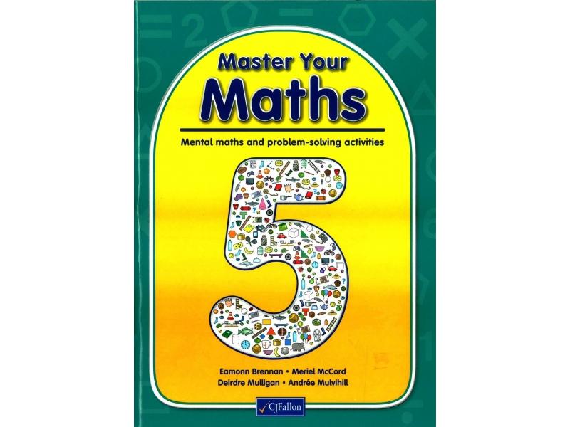 Master Your Maths 5 -  Mental Maths & Problem Solving Activities - Fifth Class