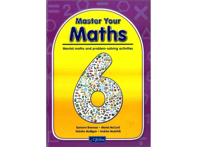 Master Your Maths 6 -  Mental Maths & Problem Solving Activities - Sixth Class