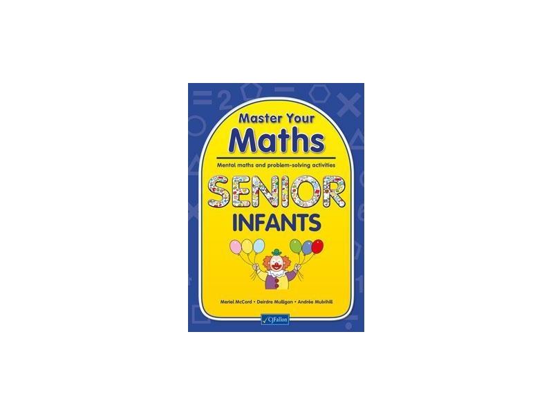 Master Your Maths Senior Infants - Mental Maths & Problem Solving Activities - Senior Infants