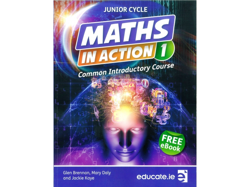 Maths In Action 1: Common Introductory Course Project Maths - Textbook - Junior Cycle Maths - Includes Free eBook