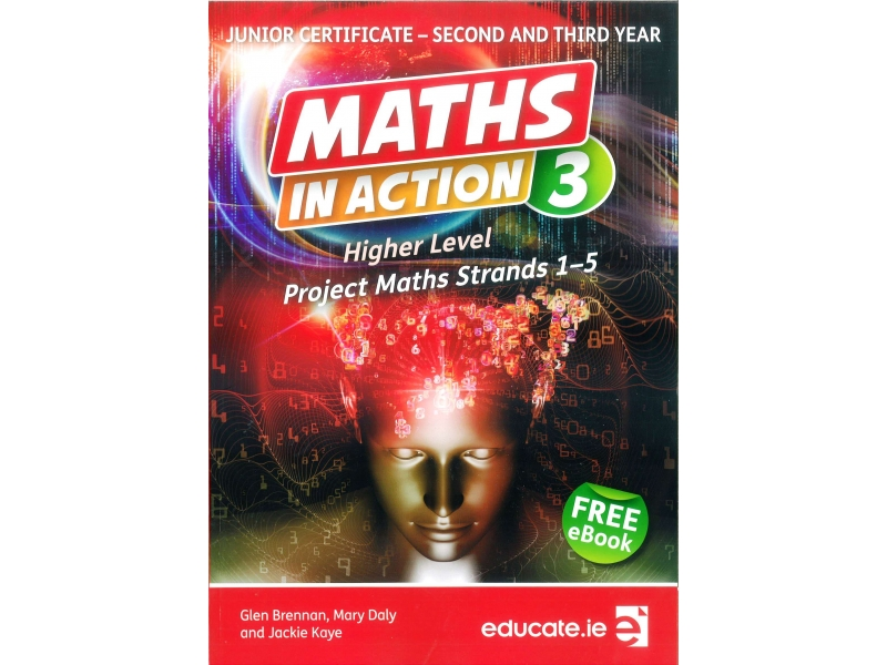 Maths In Action 3: Junior Cycle Higher Level Project Maths Strands 1-5 - Textbook - Includes Free eBook