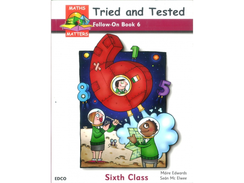 Maths Matters 6 - Tried & Tested Follow On Book - Sixth Class