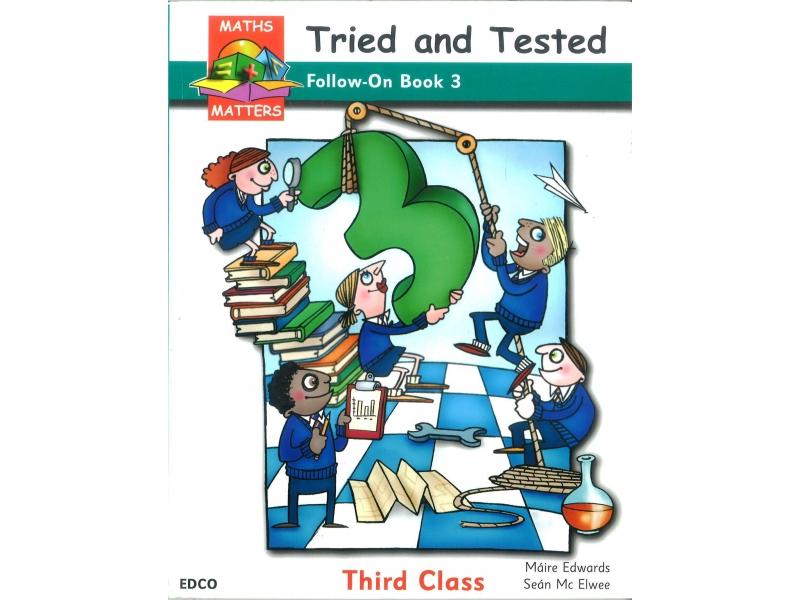 Maths Matters 3 - Tried & Tested Follow On Book - Third Class