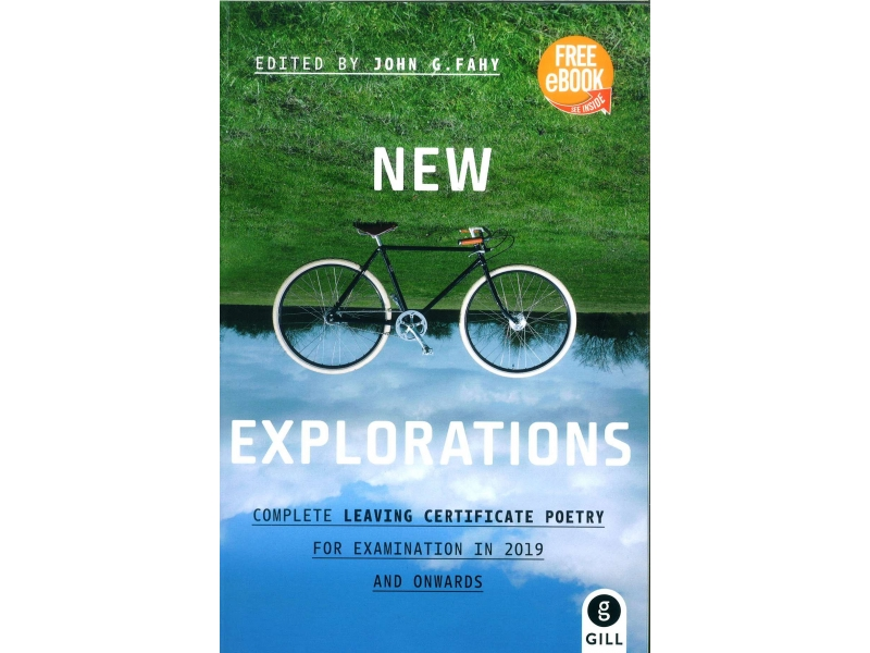 New Explorations - Complete Leaving Certificate Poetry For Examination in 2019 & Onwards