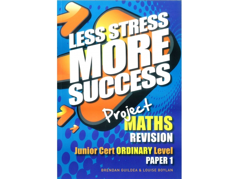 Less Stress More Success - Junior Certificate - Maths Ordinary Level Paper 1