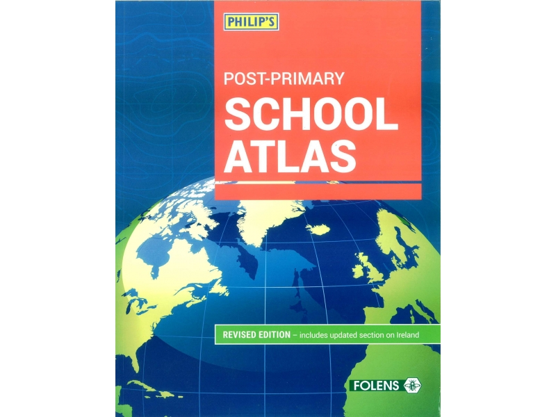 Philips Post-Primary School Atlas Revised Edition - Includes Updated Section on Ireland