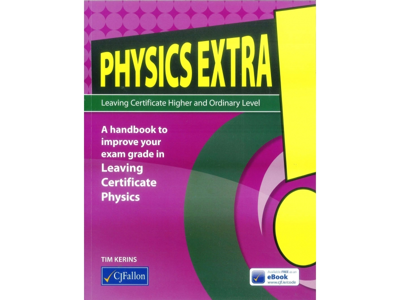 Physics Extra! - Leaving Certificate Higher & Ordinary Levels