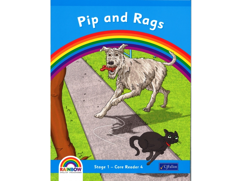 Pip and Rags - Core Reader 4 - Rainbow Stage 1 - Senior Infants