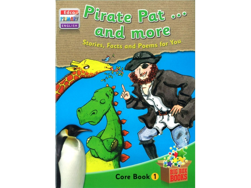 Pirate Pat & More Stories, Facts & Poems for You - Core Book 1 - Big Box Adventures - First Class