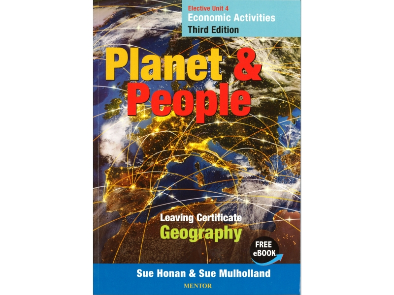 Planet & People - Elective Unit 4 Economic Activities 3rd Edition - Leaving Certificate Geography - Free eBook Included