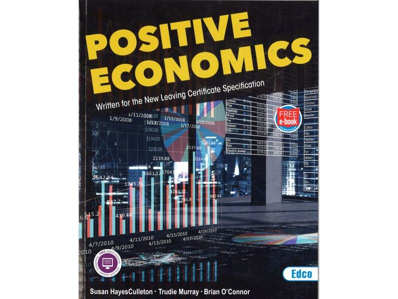 Positive Economics - Leaving Certificate -Includes Free eBook