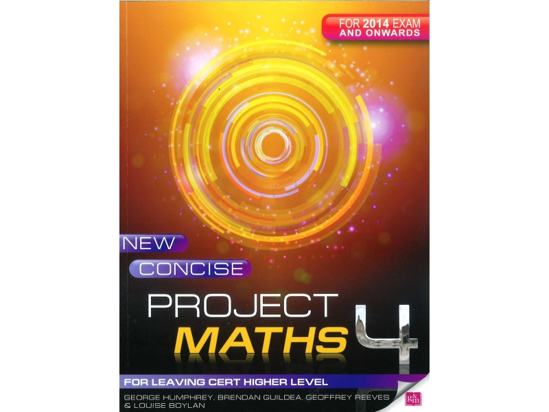 New Concise Project Maths 4 - Leaving Certificate Higher Level - For 2014 Exam & Onwards