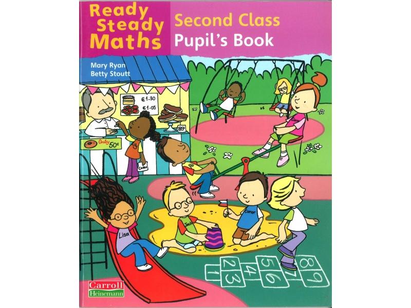 Ready Steady Maths 2nd Class - Pupil's Book